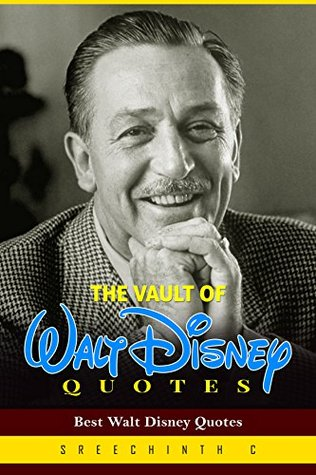 The Vault of Walt Disney Quotes  Best Walt Disney Quotes by Sreechinth C 29493050