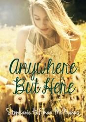 Anywhere But Here (Anywhere, #1) Book by Stephanie Hoffman McManus