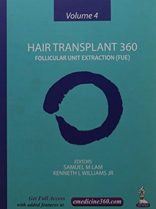 Hair Transplant 360: Follicular Unit Extraction (FUE) - Vol. 4