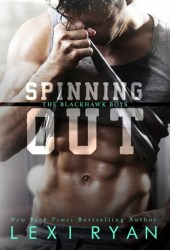 Spinning Out (The Blackhawk Boys, #1) Book
