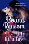 Bound To Ransom by Kiru Taye