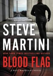 Blood Flag (Paul Madriani #14) Book by Steve Martini