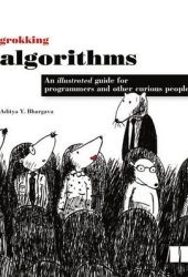 Grokking Algorithms An Illustrated Guide For Programmers and Other Curious People Book