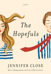 The Hopefuls Book by Jennifer Close