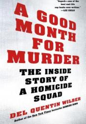 A Good Month for Murder: The Inside Story of a Homicide Squad Book by Del Quentin Wilber