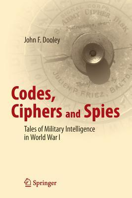 Codes, Ciphers and Spies: Tales of Military Intelligence in World War I