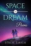 Space to Dream by Stacie Eirich
