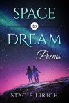 Space to Dream by Stacie Eirich