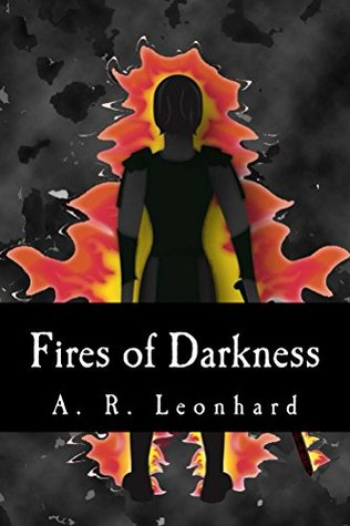 Fires of Darkness (Fires of Heroes Book 1)
