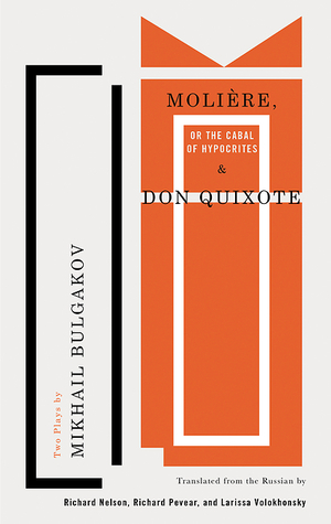 Molière, or The Cabal of Hypocrites and Don Quixote: Two Plays by Mikhail Bulgakov
