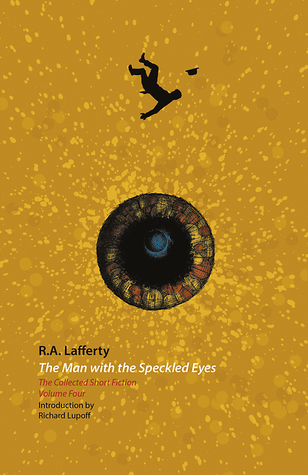The Man with the Speckled Eyes: The Collected Short Fiction, Volume Four