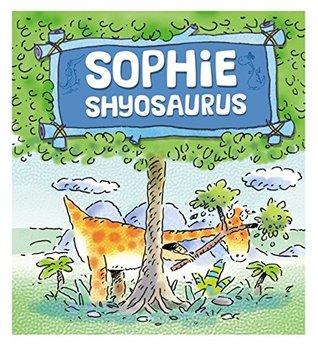 Sophie Shyosaurus (Dinosaurs Have Feelings, Too)