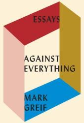 Against Everything: Essays Book
