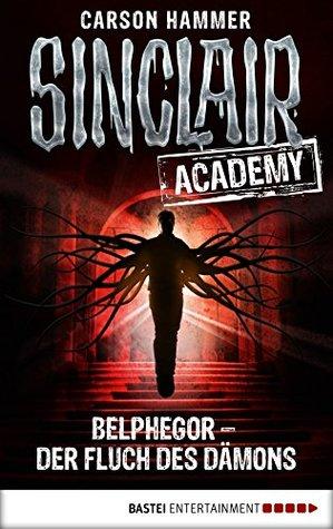 Sinclair Academy - 01: Belphegor - Der Fluch des Dämons
