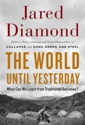 The World Until Yesterday: What Can We Learn from Traditional Societies? Book
