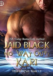 No Way Out: Kari (Trek Mi Q'an, #8) Book by Jaid Black