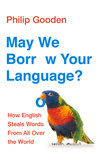 May We Borrow Your Language?