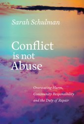 Conflict Is Not Abuse: Overstating Harm, Community Responsibility, and the Duty of Repair Book