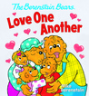 The Berenstain Bears Love One Another