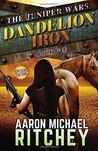 Dandelion Iron (The Juniper Wars)