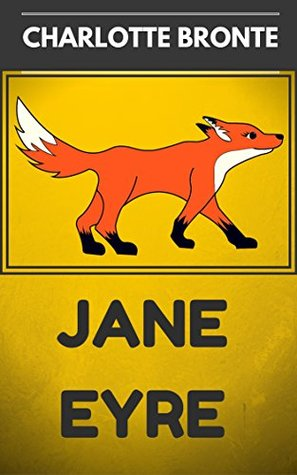 Jane Eyre: By Charlotte Brontë & Illustrated