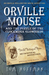 Orville Mouse and the Puzzle of the Clockwork Glowbirds