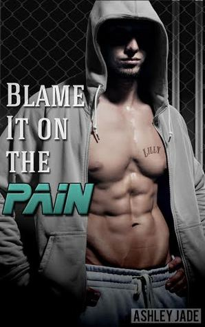 Blame It on the Pain