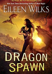 Dragon Spawn (World of the Lupi, #13) Book by Eileen Wilks