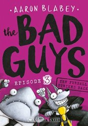 The Bad Guys: Episode 3: The Furball Strikes Back Book by Aaron Blabey