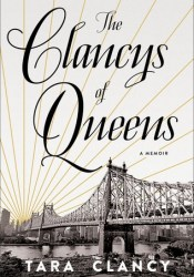 The Clancys of Queens: A Memoir Book by Tara Clancy