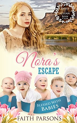 Nora's Escape (Blessed with Babies #5)