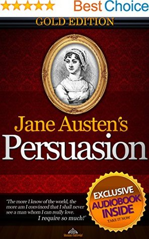 GOLD EDITION: Persuasion - (Annotated) (Illustrated): Audiobook + Vintage recovered hand drawn illustrations and pictures ALL INCLUDED. (Sweet Surrender Romance 1)