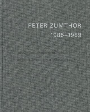 Peter Zumthor 1985-1989 (Volume #1)