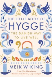 The Little Book of Hygge: The Danish Way to Live Well Book
