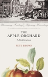 The Apple Orchard: The Story of Our Most English Fruit