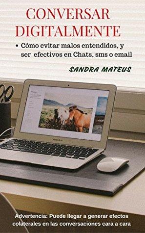 Conversaciones digitales: Cómo evitar malos entendidos y ser más efectivos en chats, sms o correos electrónicos