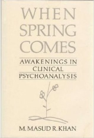 When Spring Comes: Awakenings In Clinical Psychoanalysis