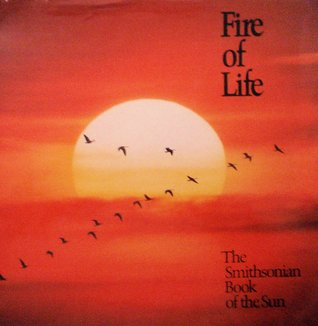 Fire of Life: The Smithsonian Book of the Sun