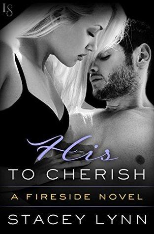 His to Cherish (Fireside, #3)