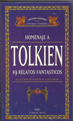Homenaje a Tolkien. 19 relatos fantásticos. Volumen 2