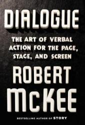 Dialogue: The Art of Verbal Action for Page, Stage, and Screen Book