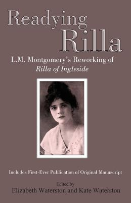Readying Rilla: An Interpretative Transcription of L.M. Montgomery's Manuscript of 'Rilla of Ingleside'