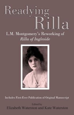 Readying Rilla: An Interpretative Transcription of L.M. Montgomery's Manuscript of 'Rilla of Ingleside'