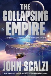 The Collapsing Empire (The Interdependency #1) Book