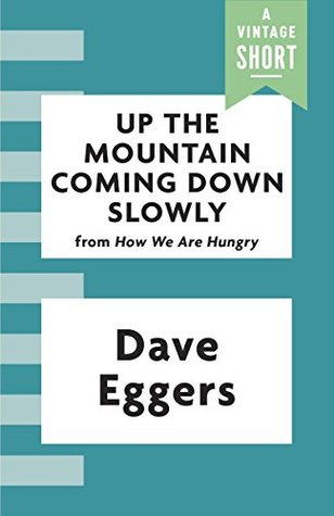 Up the Mountain Coming Down Slowly (Kindle Single)