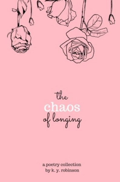 The Chaos of Longing-K.Y. Robinson