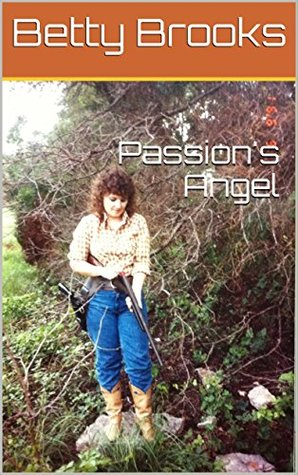 Passion's Angel (Apache Quartet Book 2)