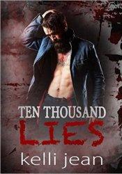 Ten Thousand Lies (Ten Thousand, #2) Book by Kelli Jean