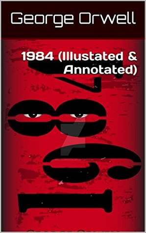 1984 (Illustated & Annotated)