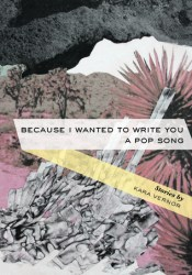 Because I Wanted to Write You a Pop Song Book by Kara Vernor